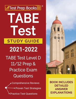 TABE Test Study Guide 2021-2022: TABE Test Level D 11/12 Study Guide and Practice Exam Questions [Book Includes Detailed Answer Explanations] Cover Image