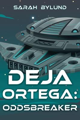 Deja Ortega: Oddsbreaker Cover Image