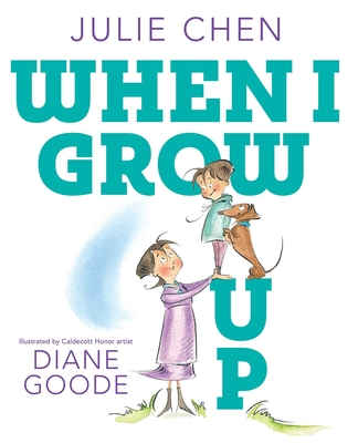 When I Grow Up by Julie Chen