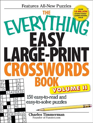 The Everything Easy Large-Print Crosswords Book, Volume II: 150 easy-to-read and easy-to-solve puzzles (Everything®) Cover Image