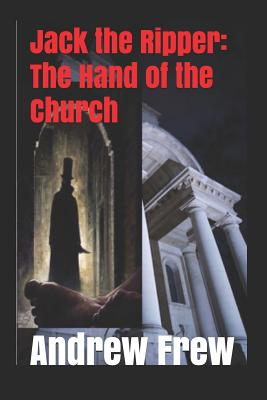 Jack the Ripper: The Hand of the Church: Illustrated Cover Image