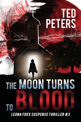 The Moon Turns to Blood: Leona Foxx Suspense Thriller #3 Cover Image