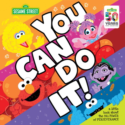 You Can Do It!: A Little Book about the Big Power of Perseverance (Sesame Street Scribbles) Cover Image