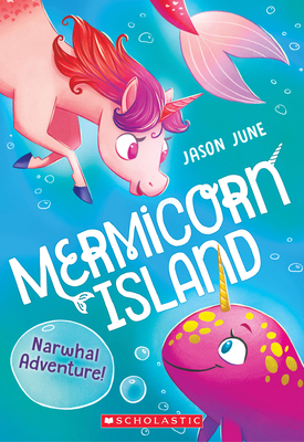 Cover for Narwhal Adventure! (Mermicorn Island #2)