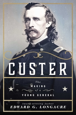 Custer: The Making of a Young General Cover Image