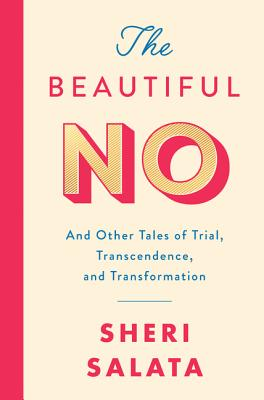 The Beautiful No: And Other Tales of Trial, Transcendence, and Transformation Cover Image