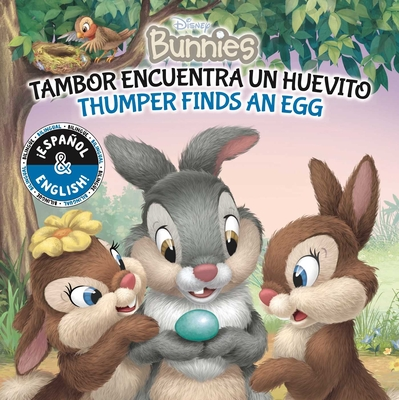 Thumper Finds an Egg / Tambor encuentra un huevito (English-Spanish) (Disney Bunnies) (Disney Bilingual) Cover Image