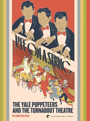 Life on a String: The Yale Puppeteers and The Turnabout Theatre Cover Image