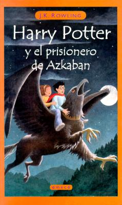 Harry Potter y El Prisionero de Azkaban = Harry Potter and the Prisoner of Azkaban Cover Image