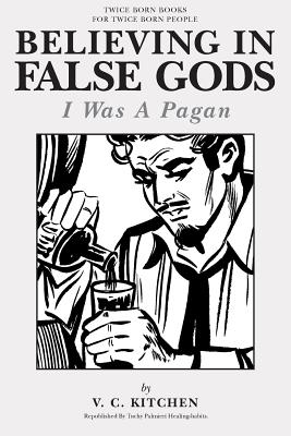 Believing in False Gods: I Was A Pagan Cover Image