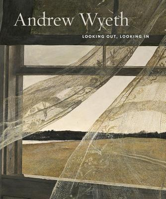 Andrew Wyeth: Looking Out, Looking in Cover Image