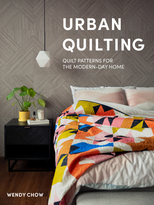 Urban Quilting: Quilt Patterns for the Modern-Day Home Cover Image