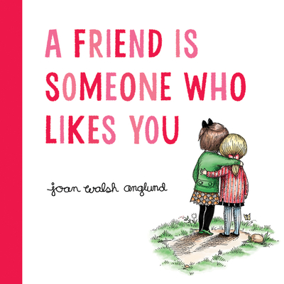A Friend Is Someone Who Likes You Cover Image