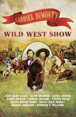 Cover for Gabriel Dumont's Wild West Show