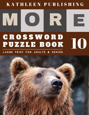 Crossword Puzzles Large Print: More Large Print Crosswords Game - Hours of brain-boosting entertainment for adults and kids - Brown Bear Design Cover Image