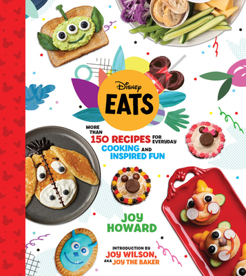 Disney Eats: More than 150 Recipes for Everyday Cooking and Inspired Fun Cover Image