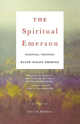 The Spiritual Emerson: Essential Writings Cover Image