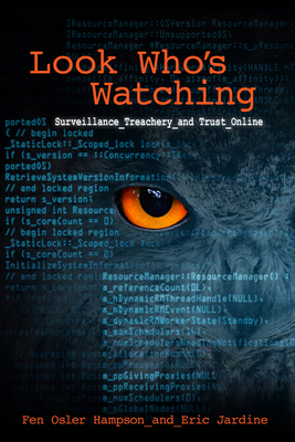 Look Who's Watching: Surveillance, Treachery and Trust Online Cover Image