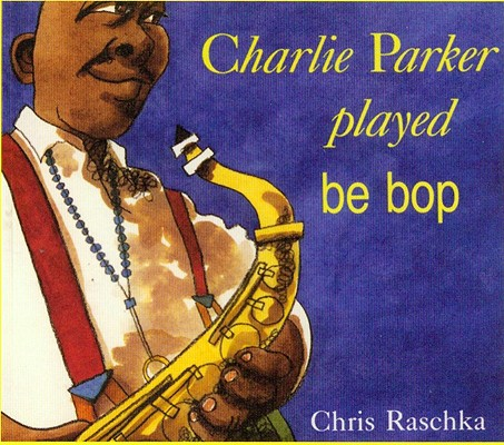 Charlie Parker Played Be Bop [With Paperback Book] Cover Image