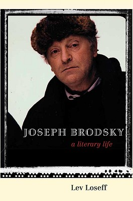 Joseph Brodsky: A Literary Life Cover Image