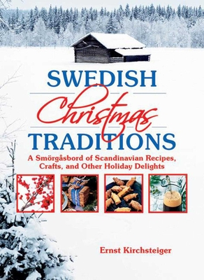 Swedish Christmas Traditions: A Smörgåsbord of Scandinavian Recipes, Crafts, and Other Holiday Delights Cover Image