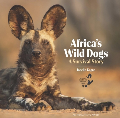 Africa's Wild Dogs: A Survival Story Cover Image