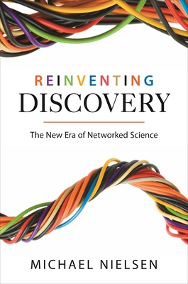 Reinventing Discovery: The New Era of Networked Science Cover Image