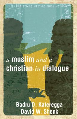 A Muslim and a Christian in Dialogue Cover Image