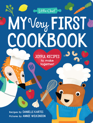 My Very First Cookbook: Joyful Recipes to Make Together! (Little Chef) Cover Image