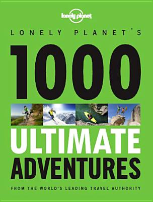 Lonely Planet's 1000 Ultimate Adventures Cover