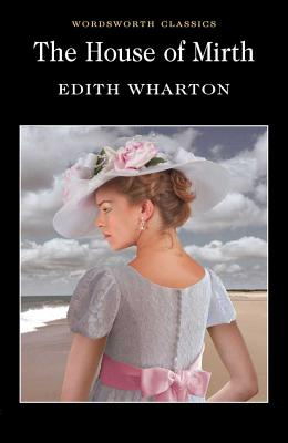 The House of Mirth (Wordsworth Classics) Cover Image