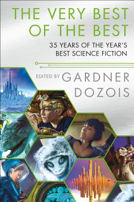 The Very Best of the Best: 35 Years of The Year's Best Science Fiction Cover Image