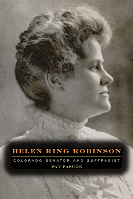 Helen Ring Robinson: Colorado Senator and Suffragist (Timberline Books) Cover Image