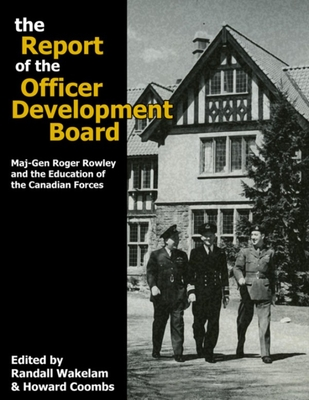 The Report of the Officer Development Board: Maj-Gen Roger Rowley and the Education of the Canadian Forces Cover Image