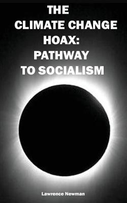The Climate Change Hoax: Pathway to Socialism Cover Image