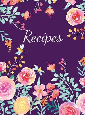Recipes: Large Blank Recipe Journal to Write in Favorite Recipes (Hardcover) Cover Image