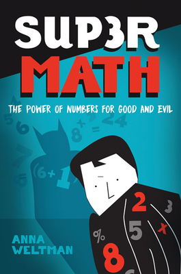 Supermath: The Power of Numbers for Good and Evil Cover Image