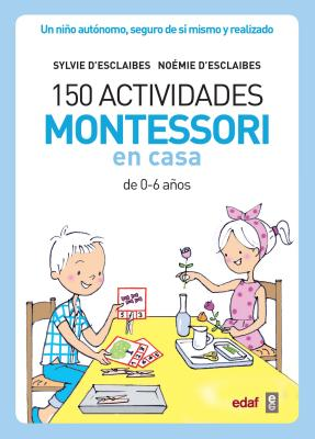 150 Actividades Montessori En Casa Cover Image