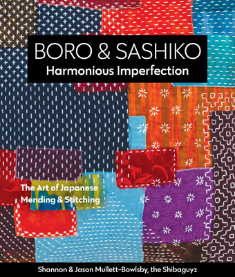 Boro & Sashiko, Harmonious Imperfection: The Art of Japanese Mending & Stitching Cover Image