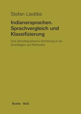 Indianersprachen. Sprachvergleich und Klassifizierung: Eine ethnolinguistische Einführung in die Grundlagen und Methoden Cover Image