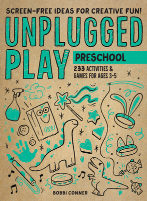 Unplugged Play: Preschool: 233 Activities & Games for Ages 3-5 Cover Image