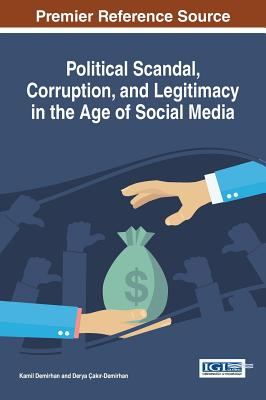Political Scandal, Corruption, and Legitimacy in the Age of Social Media Cover Image