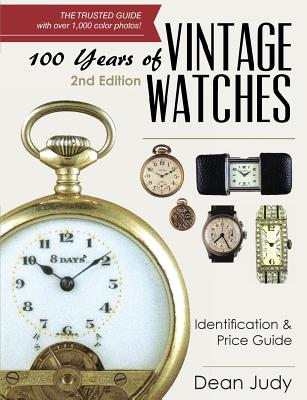 100 Years of Vintage Watches: Identification and Price Guide, 2nd Edition Cover Image
