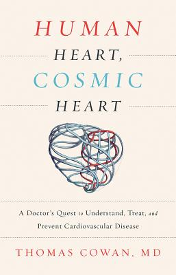 Human Heart, Cosmic Heart: A Doctor's Quest to Understand, Treat, and Prevent Cardiovascular Disease Cover Image