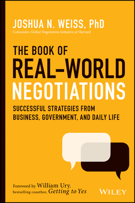 The Book of Real-World Negotiations: Successful Strategies from Business, Government, and Daily Life Cover Image