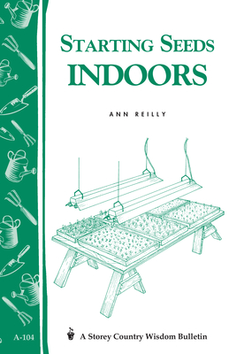 Starting Seeds Indoors: Storey's Country Wisdom Bulletin  A-104 (Storey Country Wisdom Bulletin) Cover Image