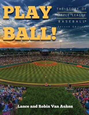 Play Ball! The Story of Little League Baseball (2nd Edition) Cover Image