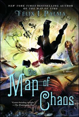 The Map of Chaos: A Novel (The Map of Time Trilogy #3) Cover Image