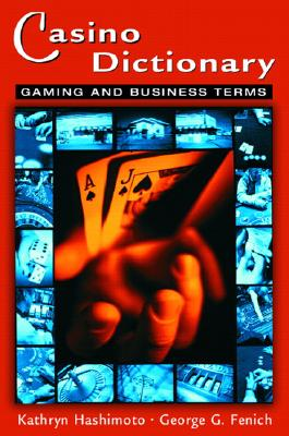 Casino Dictionary: Gaming and Business Terms (Casino Essential) Cover Image
