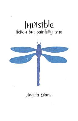 Invisible: Fiction but Painfully True Cover Image